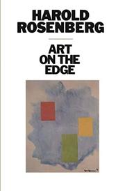 ART ON THE EDGE: Creators and Situations by Harold Rosenberg