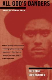 ALL GOD'S DANGERS: The Life of Nate Shaw by Theodore -- Ed. Rosengarten