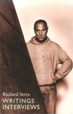 WRITINGS/INTERVIEWS by Richard Serra