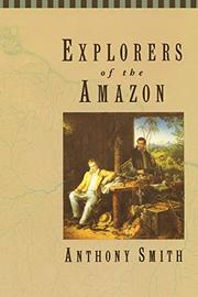 EXPLORERS OF THE AMAZON by Anthony Smith