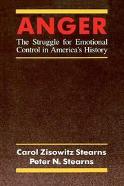 ANGER: The Struggle for Emotional Control in America's History by Carol Zisowitz & Peter N. Stearns Stearns