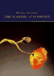 THE SCANDAL OF PLEASURE by Wendy Steiner