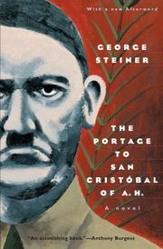 THE PORTAGE TO SAN CRISTOBAL OF A.H. by George Steiner