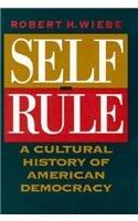 SELF-RULE by Robert H. Wiebe