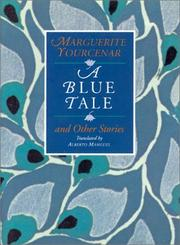 A BLUE TALE and Other Stories by Marguerite Yourcenar