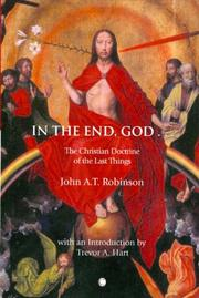 IN THE END GOD by J. A. T. Robinson