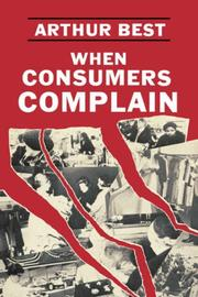 WHEN CONSUMERS COMPLAIN by Arthur Best