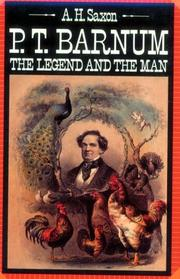 P.T. BARNUM: The Legend and the Man by A.H. Saxon