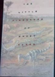 THE LITTLE DINOSAURS OF GHOST RANCH by Edwin H. Colbert