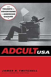 ADCULT USA by James B. Twitchell