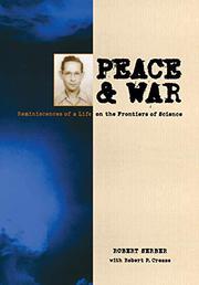 PEACE AND WAR by Robert L. Serber