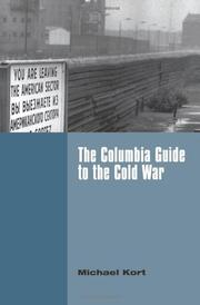 THE COLUMBIA GUIDE TO THE COLD WAR by Michael--Ed. Kort