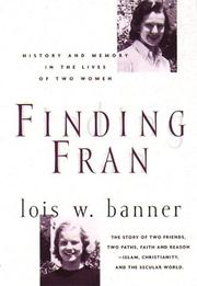 FINDING FRAN: History and Memory in the Lives of Two Women by Lois W. Banner