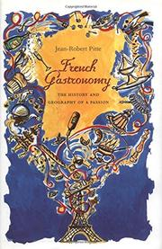 FRENCH GASTRONOMY by Jean-Robert Pitte