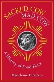 SACRED COW, MAD COW by Madeleine Ferrières