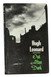 OUT AFTER DARK by Hugh Leonard