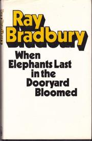 WHEN ELEPHANTS LAST IN THE DOORYARD BLOOMED by Ray Bradbury