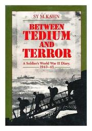 BETWEEN TEDIUM AND TERROR by Sy M. Kahn