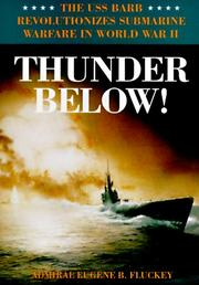 THUNDER BELOW! by Eugene B. Fluckey