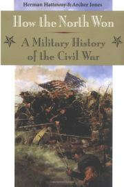 HOW THE NORTH WON: A Military History of the Civil War by Herman & Arthur Jones Hattaway