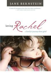 LOVING RACHEL: A Family's Journey from Grief by Jane Bernstein