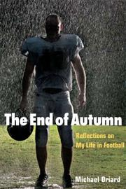 THE END OF AUTUMN: Reflections on My Life in Football by Michael Oriard