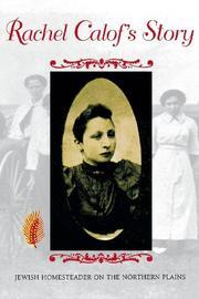 RACHEL CALOF'S STORY: Jewish Homesteader on the Northern Plains by Rachel Calof