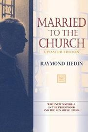 MARRIED TO THE CHURCH by Raymond Hedin