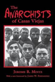 THE ANARCHISTS OF CASAS VIEJAS by Jerome R. Mintz