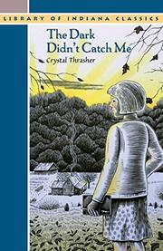 THE DARK DIDN'T CATCH ME by Crystal Thrasher