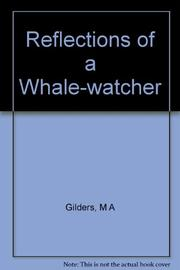 REFLECTIONS OF A WHALE-WATCHER by Michelle A. Gilders