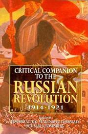 CRITICAL COMPANION TO THE RUSSIAN REVOLUTION, 1914-1921 by Edward Acton