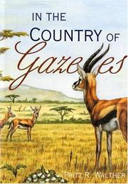 IN THE COUNTRY OF GAZELLES by Fritz R. Walther