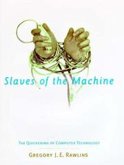 SLAVES OF THE MACHINE by Gregory J.E. Rawlins