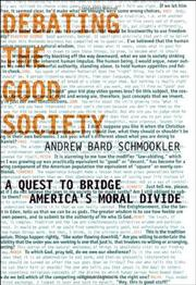 DEBATING THE GOOD SOCIETY by Andrew Bard Schmookler