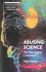 ABUSING SCIENCE: The Case Against Creationism by Philip Kitcher