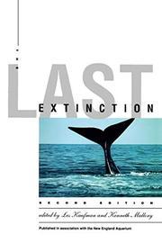 THE LAST EXTINCTION by Les & Ken Mallory--Eds. Kaufman