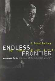"""""""ENDLESS FRONTIER: Vannevar Bush, Engineer of the American Century"""" by G. Pascal Zachary"""