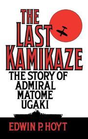 THE LAST KAMIKAZE by Edwin P. Hoyt