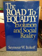 THE ROAD TO EQUALITY by Seymour W. Itzkoff