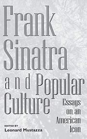 FRANK SINATRA AND POPULAR CULTURE by Leonard Mustazza