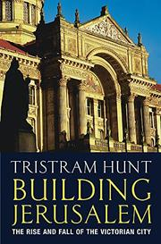 BUILDING JERUSALEM by Tristram Hunt