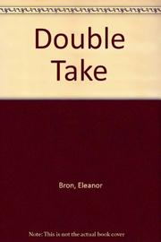 DOUBLE TAKE by Eleanor Bron