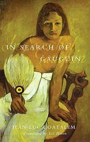 IN SEARCH OF GAUGUIN by Jean-Luc Coatalem