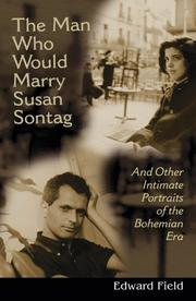 THE MAN WHO WOULD MARRY SUSAN SONTAG by Edward Field