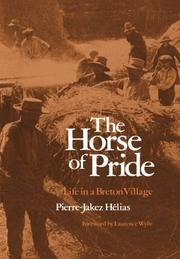 THE HORSE OF PRIDE: Life in a Breton Village by Pierre-Jakez HÉlias