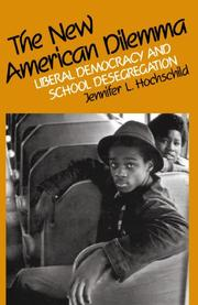 THE NEW AMERICAN DILEMMA: Liberal Democracy and School Desegregation by Jennifer L. Hochschild
