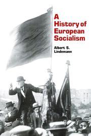 A HISTORY OF EUROPEAN SOCIALISM by Albert S. Lindemann