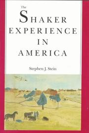 THE SHAKER EXPERIENCE IN AMERICA by Stephen J. Stein