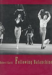 FOLLOWING BALANCHINE by Robert Garis